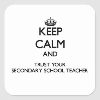 Guarde la calma y confíe en a su profesor de escue calcomanías cuadradas