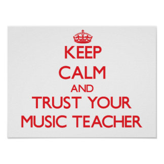 Guarde la calma y confíe en a su profesor de músic póster