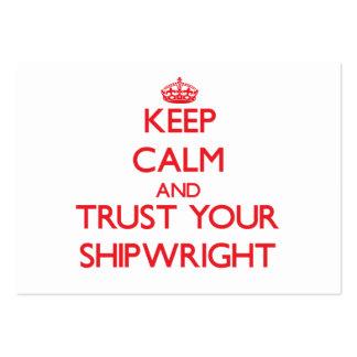 Guarde la calma y confíe en a su Shipwright Tarjetas De Visita Grandes