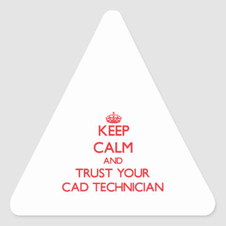 Guarde la calma y confíe en a su técnico del cad pegatina triangular