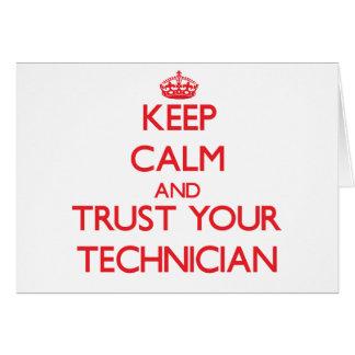 Guarde la calma y confíe en a su técnico tarjeta de felicitación