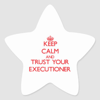 Guarde la calma y confíe en a su verdugo calcomania forma de estrella