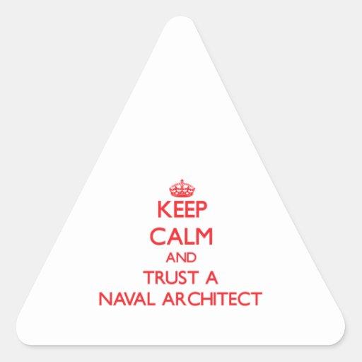 Guarde la calma y confíe en a un arquitecto naval calcomanías trianguladas