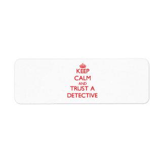 Guarde la calma y confíe en a un detective etiquetas de remite