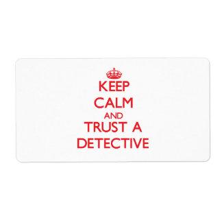 Guarde la calma y confíe en a un detective etiqueta de envío