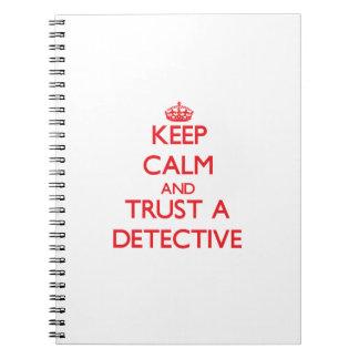 Guarde la calma y confíe en a un detective libreta espiral