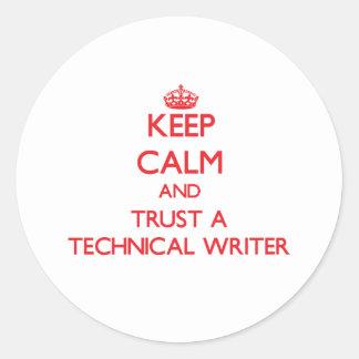 Guarde la calma y confíe en a un escritor técnico etiqueta redonda