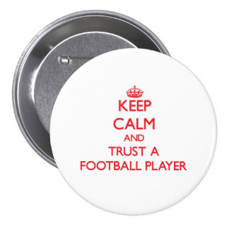 Guarde la calma y confíe en a un futbolista pin