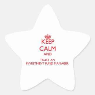 Guarde la calma y confíe en a un gestor de fondos pegatina en forma de estrella