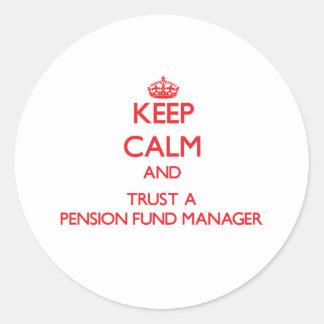 Guarde la calma y confíe en a un gestor de fondos pegatina redonda