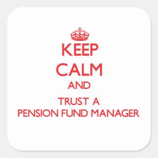 Guarde la calma y confíe en a un gestor de fondos pegatina cuadrada
