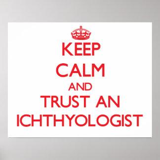Guarde la calma y confíe en a un Ichthyologist Posters