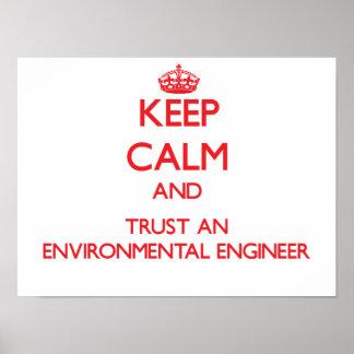 Guarde la calma y confíe en a un ingeniero ambient posters