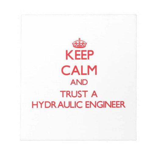 Guarde la calma y confíe en a un ingeniero hidrául blocs de papel