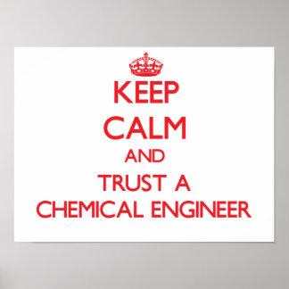 Guarde la calma y confíe en a un ingeniero químico posters