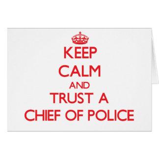 Guarde la calma y confíe en a un jefe de policía tarjetas
