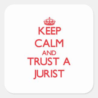 Guarde la calma y confíe en a un jurista calcomanía cuadradas