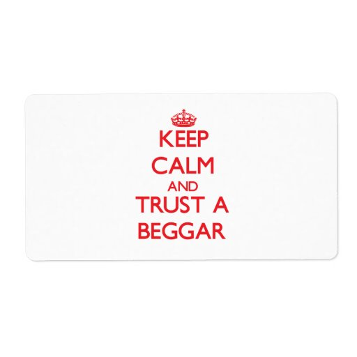 Guarde la calma y confíe en a un mendigo etiqueta de envío