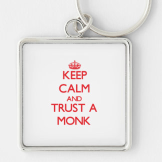 Guarde la calma y confíe en a un monje llaveros