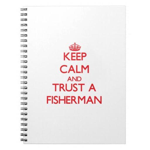Guarde la calma y confíe en a un pescador libretas