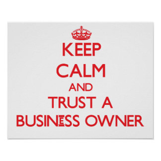 Guarde la calma y confíe en a un propietario de ne posters