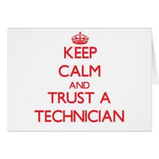 Guarde la calma y confíe en a un técnico tarjeta de felicitación