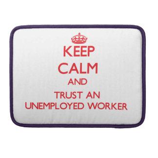 Guarde la calma y confíe en a un trabajador parado fundas para macbooks