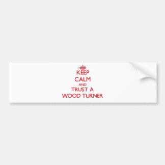 Guarde la calma y confíe en a un Turner de madera Pegatina De Parachoque