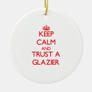 Guarde la calma y confíe en a un vidriero ornatos