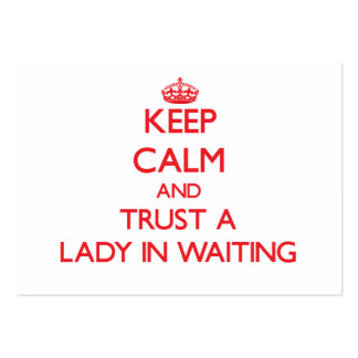 Guarde la calma y confíe en a una señora In Waitin Tarjetas De Visita