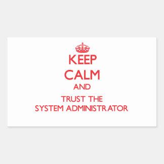 Guarde la calma y confíe en al administrador de rectangular pegatinas