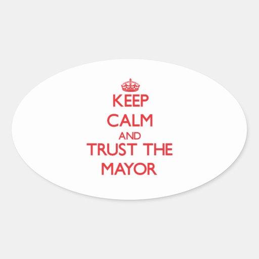 Guarde la calma y confíe en al alcalde pegatina ovalada