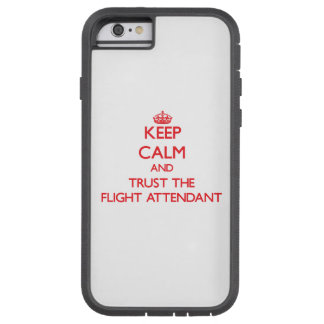 Guarde la calma y confíe en al asistente de vuelo funda de iPhone 6 tough xtreme