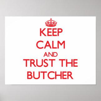 Guarde la calma y confíe en al carnicero póster