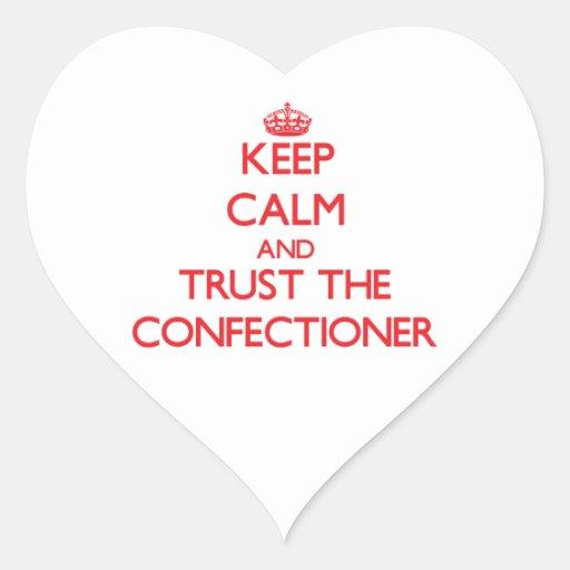 Guarde la calma y confíe en al confitero pegatina en forma de corazón