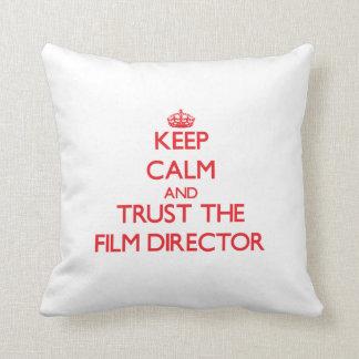 Guarde la calma y confíe en al director de cine cojín