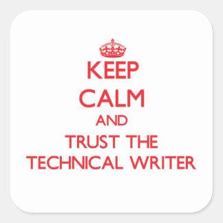 Guarde la calma y confíe en al escritor técnico calcomanía cuadradas