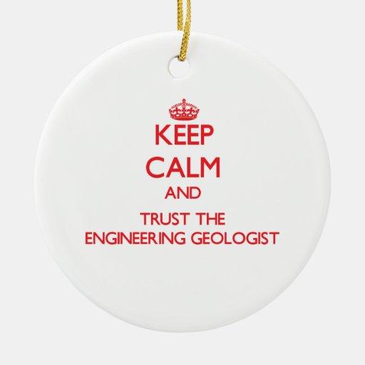 Guarde la calma y confíe en al geólogo de la ingen adorno