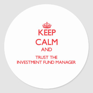 Guarde la calma y confíe en al gestor de fondos de pegatina redonda