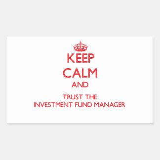 Guarde la calma y confíe en al gestor de fondos de pegatina rectangular