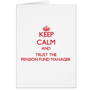 Guarde la calma y confíe en al gestor de fondos de felicitación