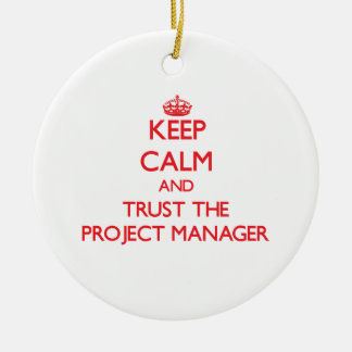Guarde la calma y confíe en al gestor de proyecto adorno navideño redondo de cerámica