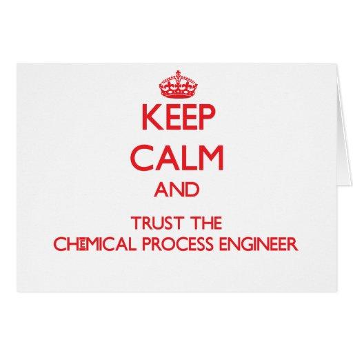 Guarde la calma y confíe en al ingeniero de proces felicitación