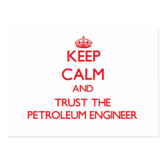 Guarde la calma y confíe en al ingeniero del petró plantilla de tarjeta de negocio
