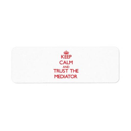 Guarde la calma y confíe en al mediador etiqueta de remite