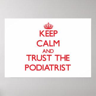 Guarde la calma y confíe en al Podiatrist Posters