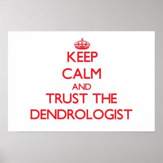 Guarde la calma y confíe en el Dendrologist Posters