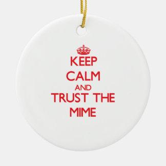 Guarde la calma y confíe en el Mime Adorno Para Reyes