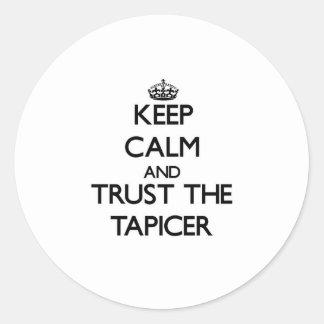 Guarde la calma y confíe en el Tapicer Etiqueta