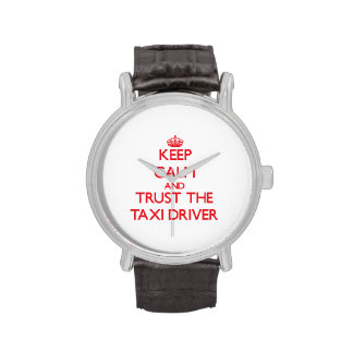 Guarde la calma y confíe en el taxista reloj de mano